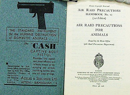 "Animals Under Fire 1939 -1945, pets killed by owners during World War II in Britain, Why would you killed your pet during a war, British citizens killed their pet during World War II, pet cull during world war two, Pamphlet called ""Advice to Animal Owners"" was distributed by British government to kill pets during WW II. Photo: British Archive"