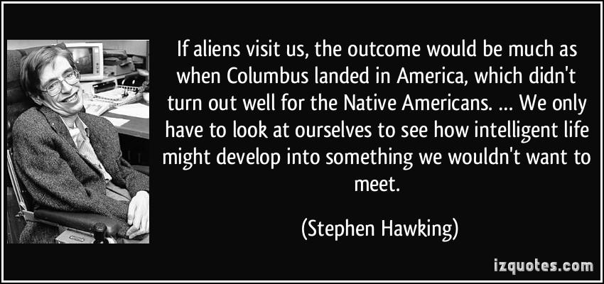 stephen hawking alien, stephen hawking alien quaotes, Stephen hawking quotes about aliens. Hawking fears from alien