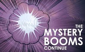 The mystery booms continue, mystery booms september 2017, mystery booms september 2017 video