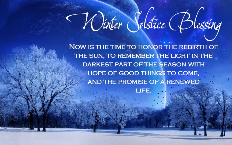 Winter Solstice, Solstice a Cause for Celebration Since Ancient Times, Winter Solstice 2017, Winter Solstice Blessing for 2017