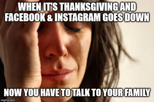 Facebook and Instagram outage on Thanksgiving 2019, Facebook and Instagram outage on Thanksgiving 2019 map, Facebook and Instagram outage on Thanksgiving 2019 meme, Facebook and Instagram outage on Thanksgiving 2019 video