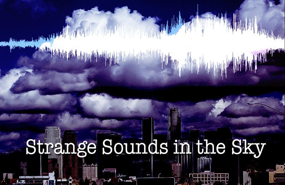 strange sounds in the sky, strange sounds in the sky march 2020, strange sounds in the sky news, strange sounds in the sky update, strange sounds in the sky video