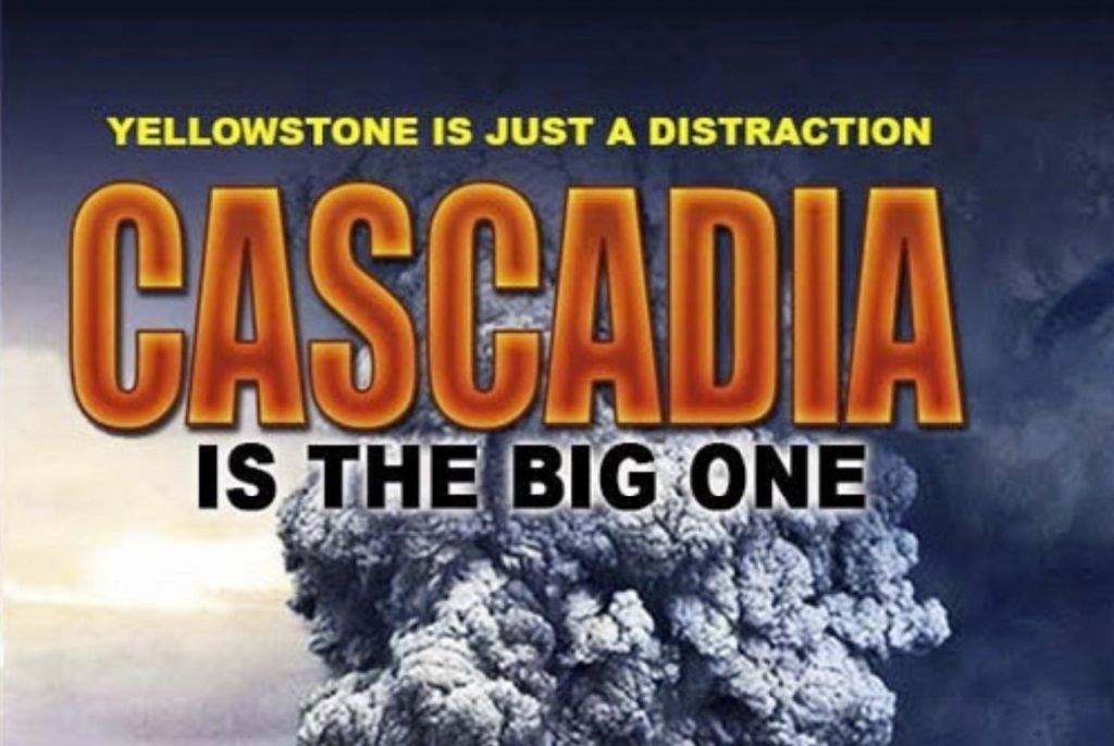 yellowstone eruption rumors, Yellowstone eruption is just a distraction. Cascadia is the Big One