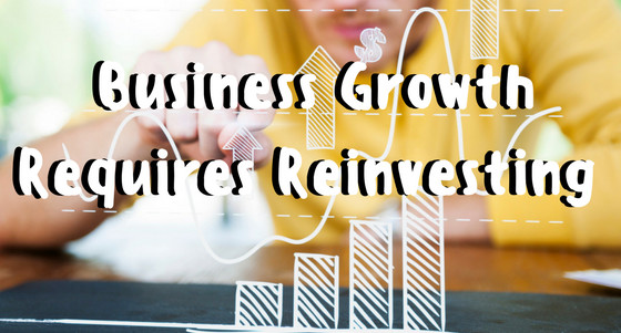 business growth requires reinvesting