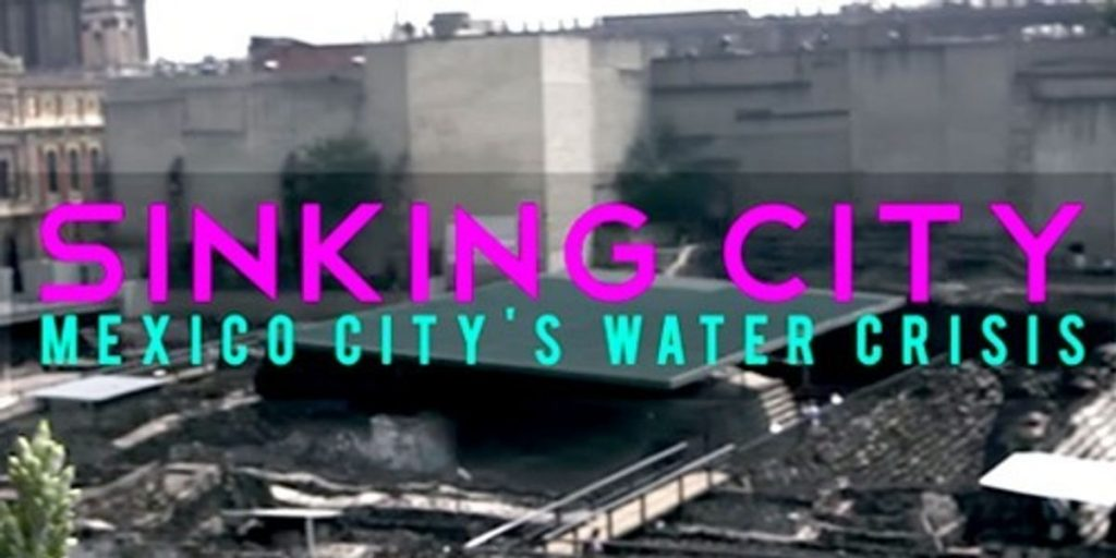 mexico city water crisis, mexico city is sinking, water disappears from Mexico City